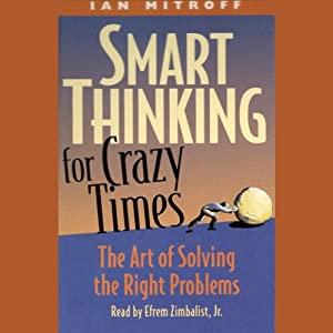 Smart Thinking for Crazy Times Audiobook