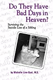 Do They Have Bad Days in Heaven? Surviving the Suicide Loss of a Sibling