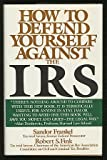 How to Defend Yourself Against the I.R.S., Sandor Frankel and Robert S. Fink, 0671555138