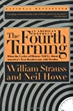 img - for By William Strauss The Fourth Turning: An American Prophecy - What the Cycles of History Tell Us About America's Next R (Reprint) book / textbook / text book
