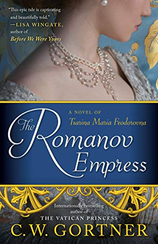 The Romanov Empress: A Novel of Tsarina Maria
