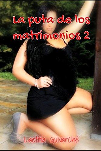 La puta de los matrimonios 2 (Spanish Edition)