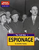 img - for The Cold War: Espionage (American war library) by Jennifer Keeley (2002-10-21) book / textbook / text book