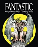 img - for FANTASTIC MAGICAL CREATURES COLORING BOOK - Vol.1: Magical Creatures Coloring Book (Volume 1) book / textbook / text book