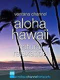 Aloha Hawaii natural relaxation