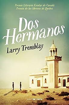 Dos hermanos de [Tremblay, Larry]