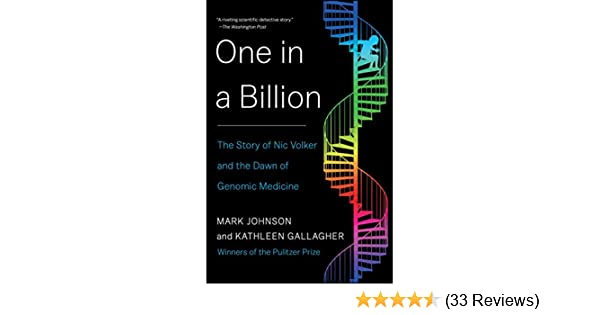 Amazon one in a billion the story of nic volker and the dawn amazon one in a billion the story of nic volker and the dawn of genomic medicine ebook mark johnson kathleen gallagher kindle store fandeluxe Images