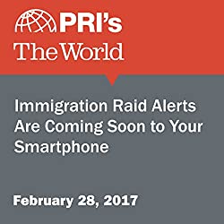 Immigration Raid Alerts Are Coming Soon to Your Smartphone
