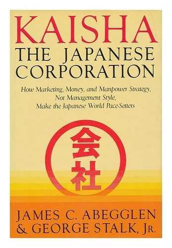 KAISHA: THE JAPANESE CORPORATION