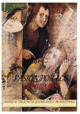 Pasion por los enigmas (Spanish Edition)