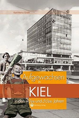 Aufgewachsen in Kiel in den 40er & 50er Jahren