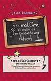 Hör mal, Oma! Ich erzähle dir eine Geschichte vom Advent: Adventsgeschichten - von Kindern erzählt