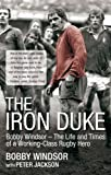 img - for The Iron Duke: Bobby Windsor   The Life and Times of a Working-Class Rugby Hero book / textbook / text book