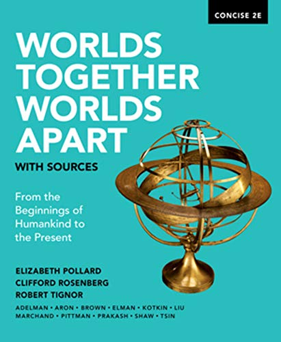 Worlds Together, Worlds Apart with Sources (Concise Second Edition)  (Vol. One-Volume)