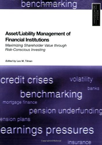 Asset/Liability Management of Financial Institutions: Maximising Shareholder Value through Risk-Conscious Investing