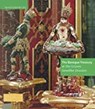 The Baroque Treasury at the Grunes Gewolbe Dresden, Dirk Syndram and Jutta Kappel, 3422066446
