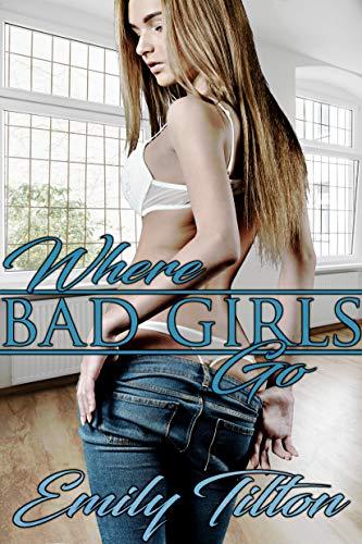 Where Bad Girls Go: A Punishment Reverse Harem Romance (The Institute: Bad Girls Book 1)
