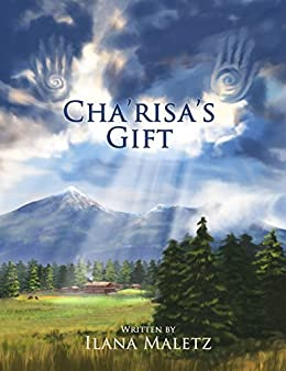 Cha'risa's Gift by [Maletz, Ilana]