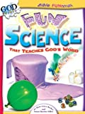 img - for Fun Science That Teaches God's Word (Bible Funstuff) book / textbook / text book