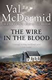 Front cover for the book The Wire in the Blood by Val McDermid