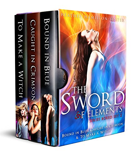 Sword of Elements Series Boxed Set 2: Bound In Blue, Caught In Crimson & To Make A Witch by [Hamilton-Senter, Heather]