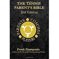 The Tennis Parent's Bible: Second Edition