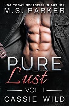Pure Lust Vol. 1 by [Parker, M. S., Wild, Cassie]