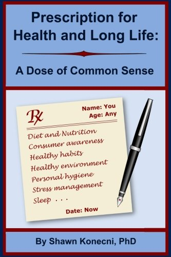 Prescription for Health and Long Life: A Dose of Common Sense