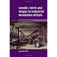 Gender, Work and Wages in Industrial Revolution Britain (Cambridge Studies in Economic History - Second Series)