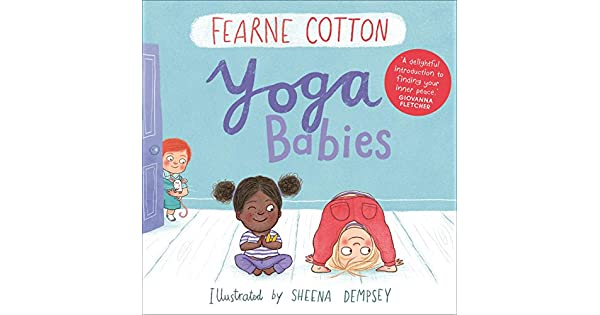 Amazon.com: Yoga Babies (9781783446599): Fearne Cotton: Books