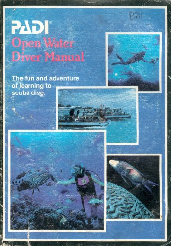 (PADI Open Water Diver Manual: The Fun and Adventure of Learning how to Scuba Dive )