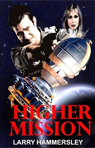Higher Mission Kindle Edition By Larry Hammersley Literature