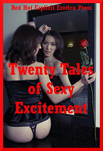 Twenty Tales of Sexy Excitement: Twenty Explicit Erotica Stories