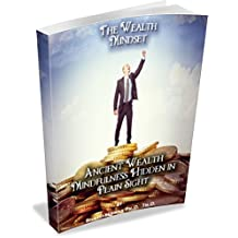 The Wealth Mindset: Ancient Wealth Mindfulness Hidden in Plain Sight