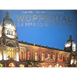 Wuppertal – Die Bergische Metropole