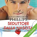Seduttore dalla nascita (Chicago Stars 7) Audiobook by Susan Elizabeth Phillips Narrated by Laura Righi