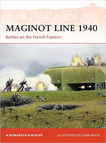 Maginot Line 1940 Battles On The French Frontier Campaign Marc