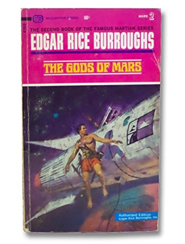 The Gods of Mars (The Martian Tales of Edgar Rice Burroughs #2) (Ballantine Books #01522)
