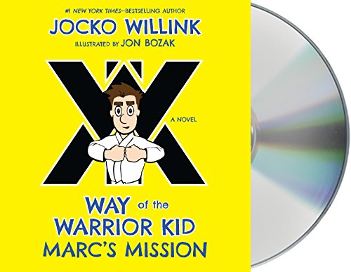 Marc's Mission: Way of the Warrior Kid (A Novel) by Macmillan Young Listeners