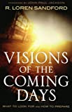 Visions of the Coming Days, R. Loren Sandford, 080079530X
