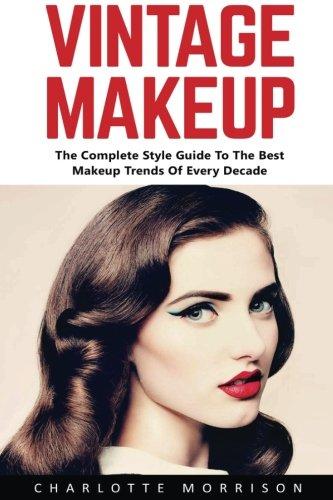 Vintage Makeup: The Complete Style Guide To The Best Makeup