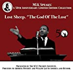 Lost Sheep - The God of the Lost: MLK Speaks: A 50th Anniversary Limited Edition Collection | Dr. Martin Luther King Jr.