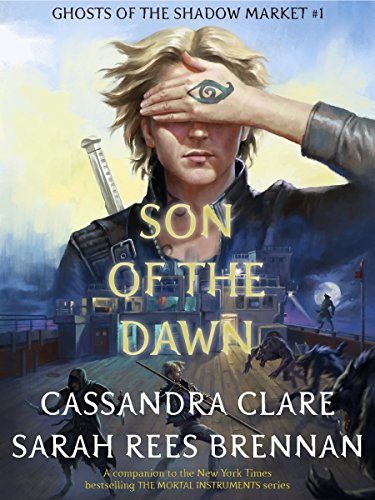 Son of the Dawn (Ghosts of the Shadow Market Book 1) cover