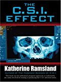 The C. S. I. Effect, Katherine M. Ramsland, 0786293551