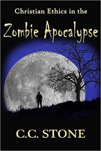 Book Christian Ethics in the Zombie Apocalypse (Seasoned Ground Meat) (Volume 1) by C. C. Stone (2014-07-18)