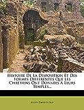 img - for Histoire De La Disposition Et Des Formes Differentes Que Les Chr tiens Ont Donn es   Leurs Temples... (French Edition) book / textbook / text book