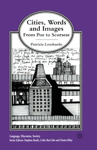 Cities, Words and Images: From Poe to Scorsese (Language, Discourse, Society) by Palgrave Macmillan