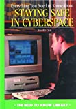 Everything You Need to Know about Staying Safe in Cyberspace, Jennifer Croft, 0823929574