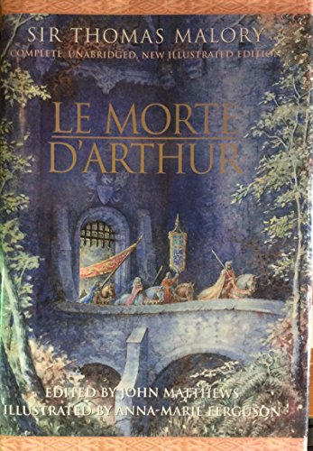 Le Morte D'Arthur (Complete, Unabridged and Illustrated Edition) (Le Morte D Arthur By Sir Thomas Malory)