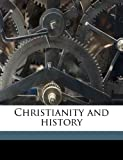 Christianity and History, Adolf von Harnack, 1178189759